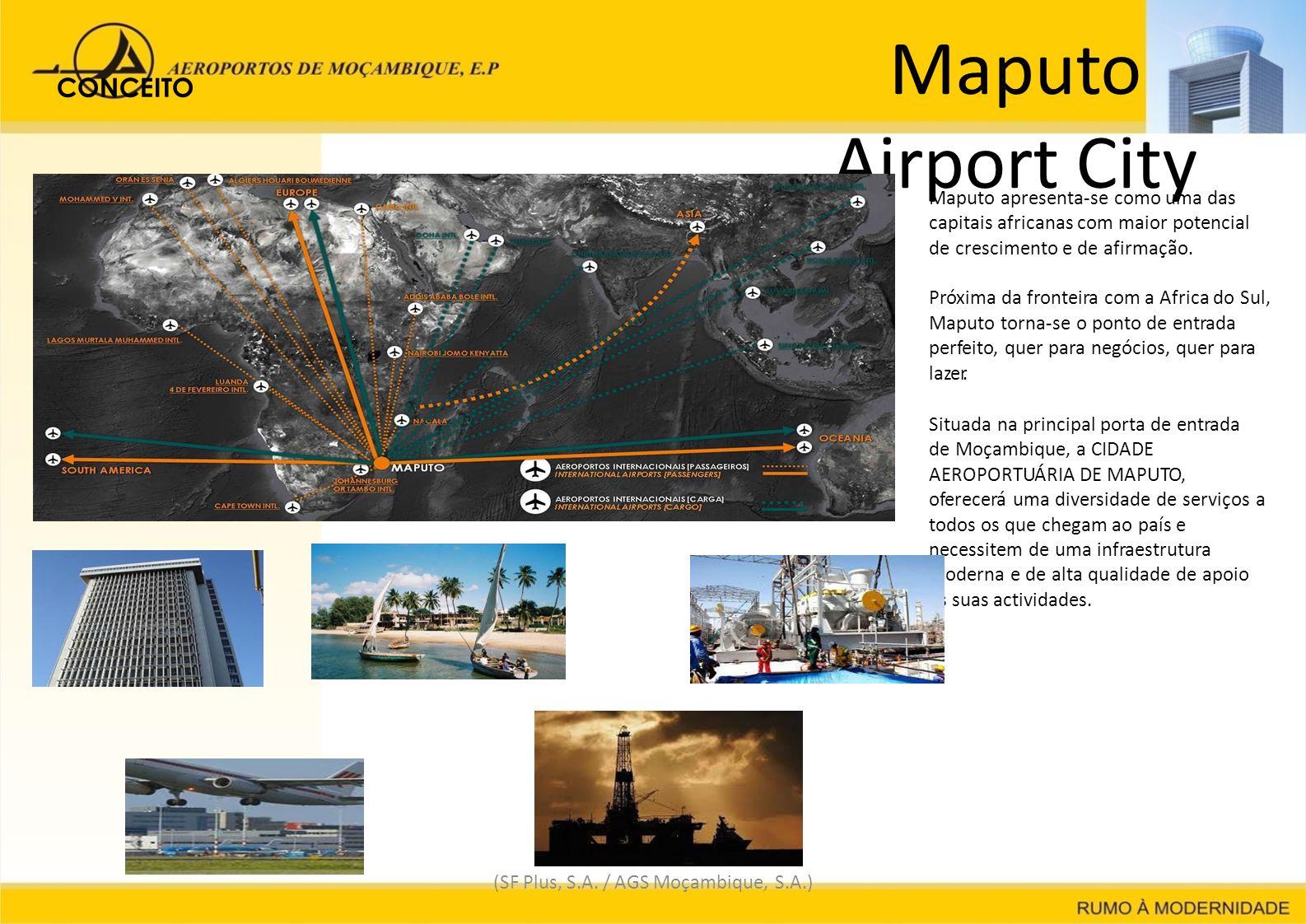 Maputo Airport City (SF Plus, S.A. / AGS Moçambique, S.A.) Maputo apresenta-se como uma das capitais africanas com maior potencial de crescimento e de