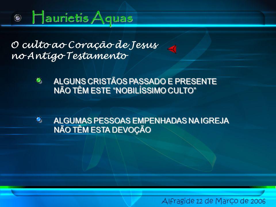 «HAURIREIS ÁGUAS COM GÁUDIO DAS FONTES DO SALVADOR »(Is 12,3) Alfragide 12 de Março de 2006 JESUS DÁ A ÁGUA VIVA SE ALGUÉM TEM SEDE VENHA A MIM (Jo 7,