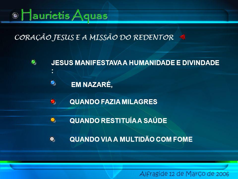 SANTOS PADRES Alfragide 12 de Março de 2006 Haurietis Aquas JESUS TOMOU A NATUREZA HUMANA NOSSO CORPO FRÁGIL E CADUCO S. AGOSTINHO: JESUS REVESTIU-SE