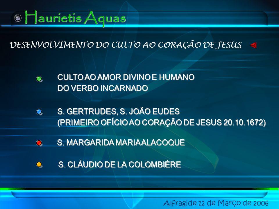 DONS DO CORAÇÃO DE JESUS Alfragide 12 de Março de 2006 Haurietis Aquas EUCARISTIA: DESEJEI ARDENTEMENTE COMER O CORDEIRO PASCAL NOSSA SENHORA: MÃE DE