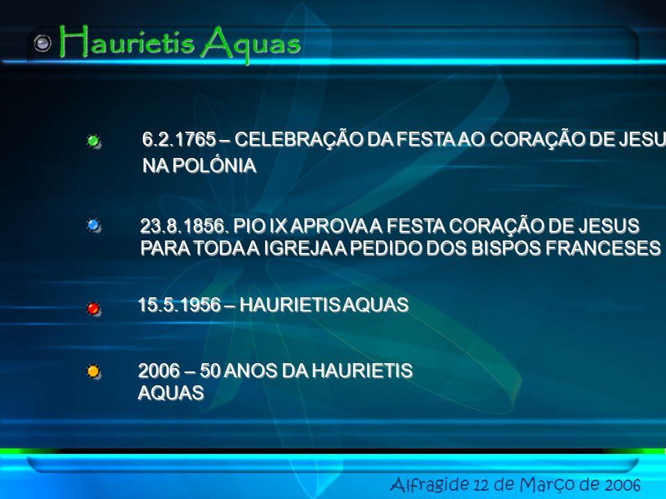 DESENVOLVIMENTO DO CULTO AO CORAÇÃO DE JESUS Alfragide 12 de Março de 2006 Haurietis Aquas CULTO AO AMOR DIVINO E HUMANO DO VERBO INCARNADO S. GERTRUD