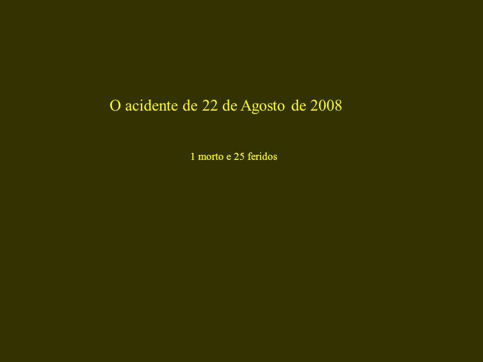 O acidente de 22 de Agosto de 2008 1 morto e 25 feridos