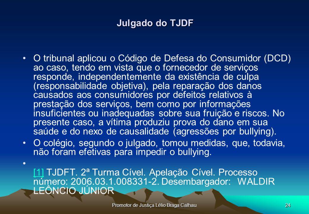 Promotor de Justiça Lélio Braga Calhau25 Bullying escolar: professor vítima.