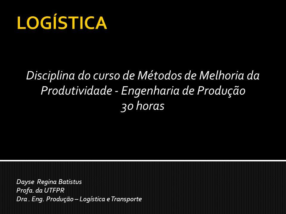 Disciplina do curso de Métodos de Melhoria da Produtividade - Engenharia de Produção 30 horas Dayse Regina Batistus Profa. da UTFPR Dra. Eng. Produção
