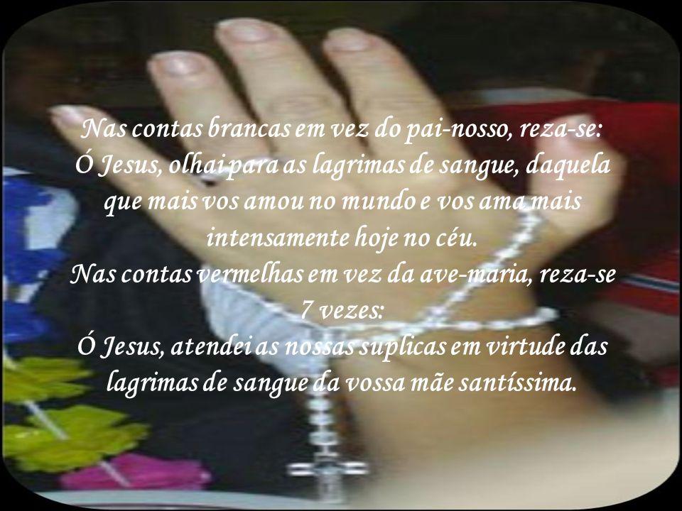 Inicia-se com a Oração: Jesus crucificado, ajoelhados aos vossos pés nós vos oferecemos as lágrimas de sangue daquela que vos acompanhou no vosso cami