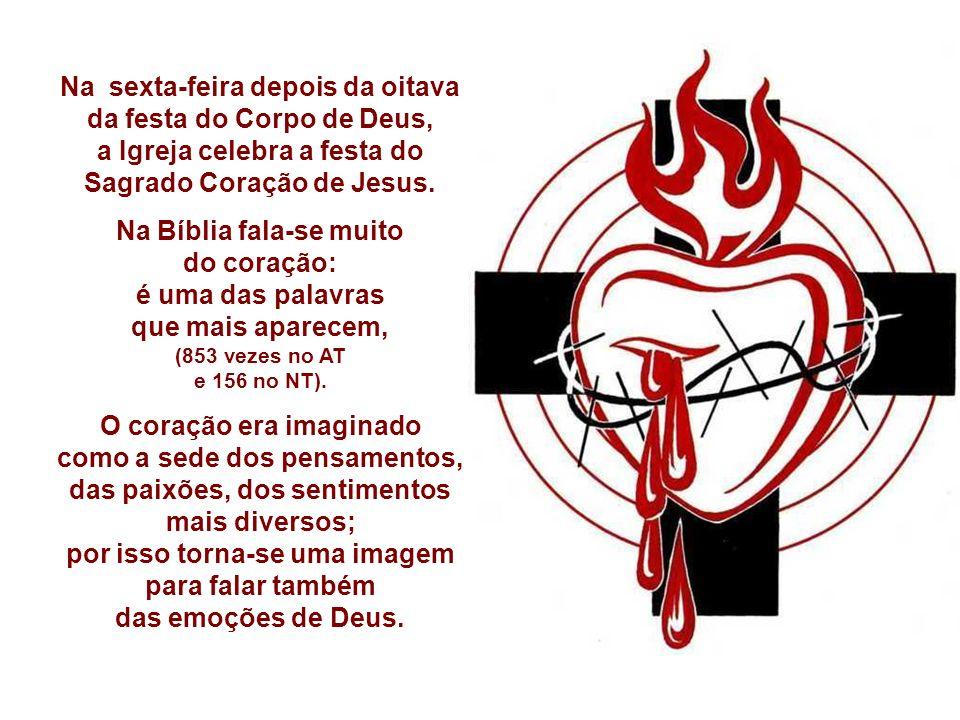 Na sexta-feira depois da oitava da festa do Corpo de Deus, a Igreja celebra a festa do Sagrado Coração de Jesus.