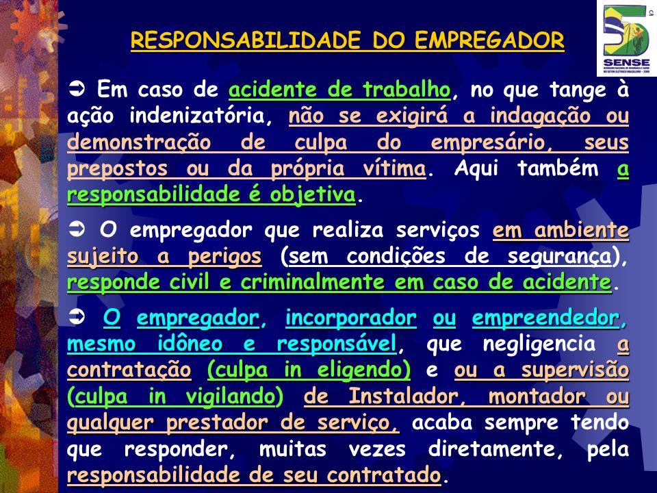 RESPONSABILIDADE DO EMPREGADOR acidente de trabalho a responsabilidade é objetiva Em caso de acidente de trabalho, no que tange à ação indenizatória,
