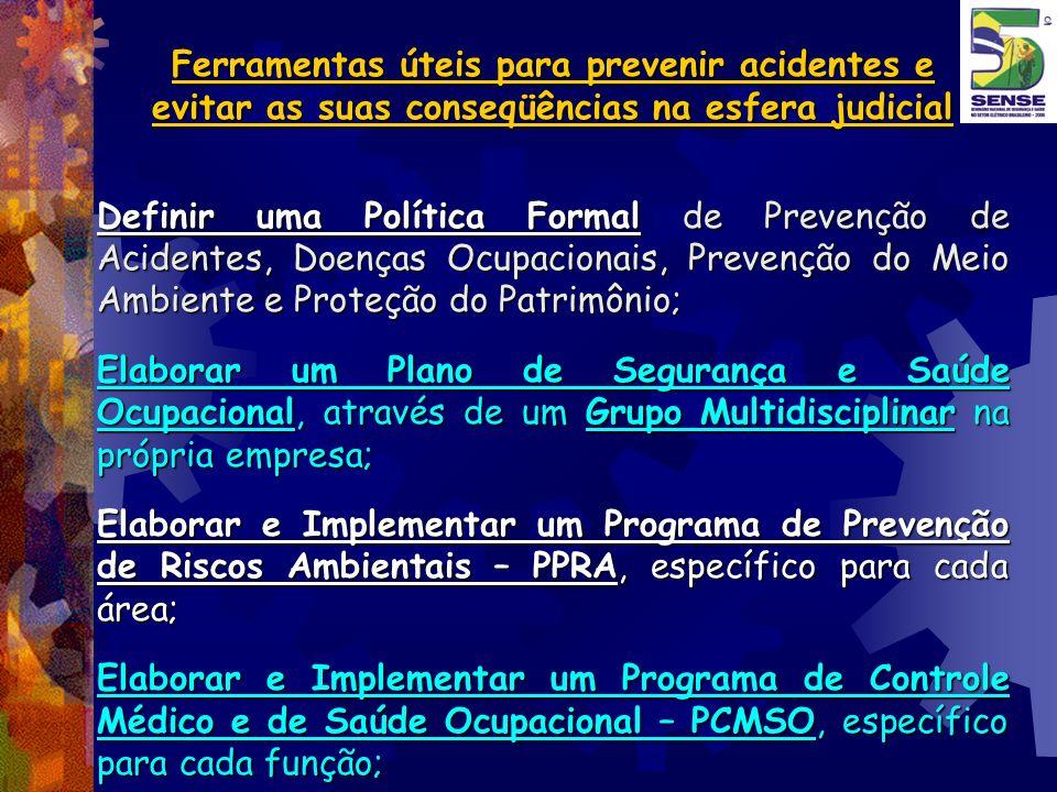 Ferramentas úteis para prevenir acidentes e evitar as suas conseqüências na esfera judicial Definir uma Política Formal de Prevenção de Acidentes, Doe