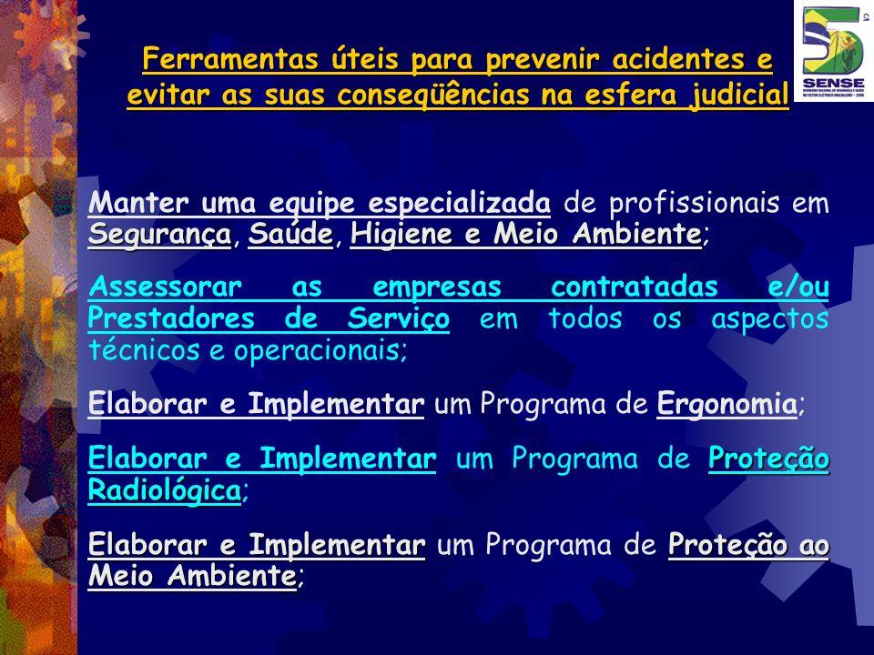 Ferramentas úteis para prevenir acidentes e evitar as suas conseqüências na esfera judicial SegurançaSaúdeHigiene e Meio Ambiente Manter uma equipe es
