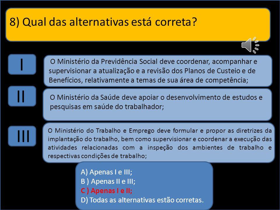 8) Qual das alternativas está correta.