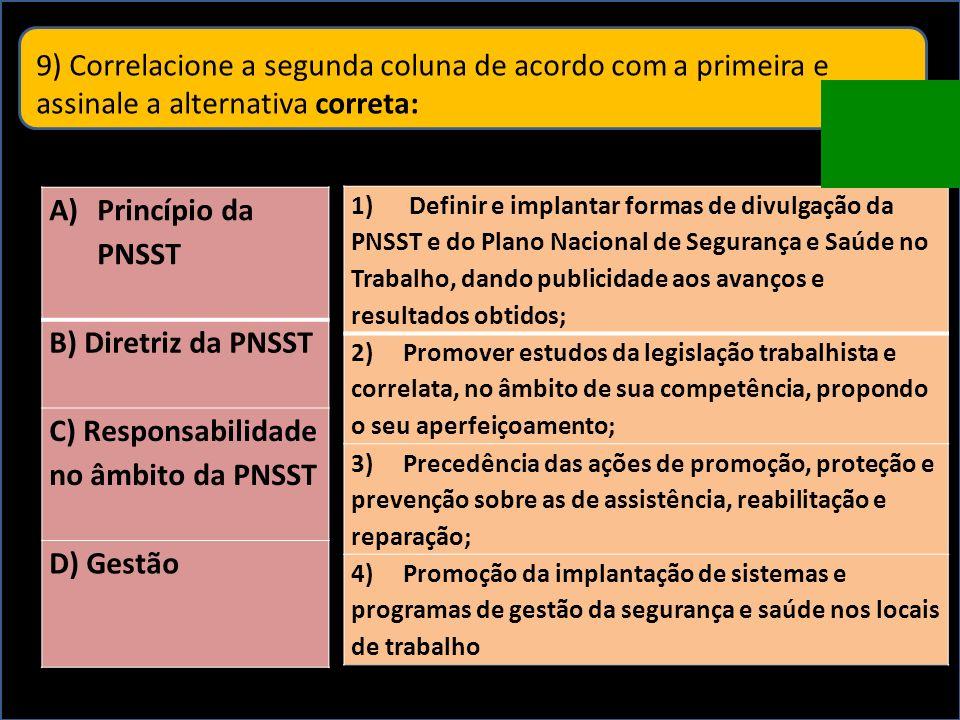 8) Qual das alternativas está correta? I II III O Ministério da Previdência Social deve coordenar, acompanhar e supervisionar a atualização e a revisã
