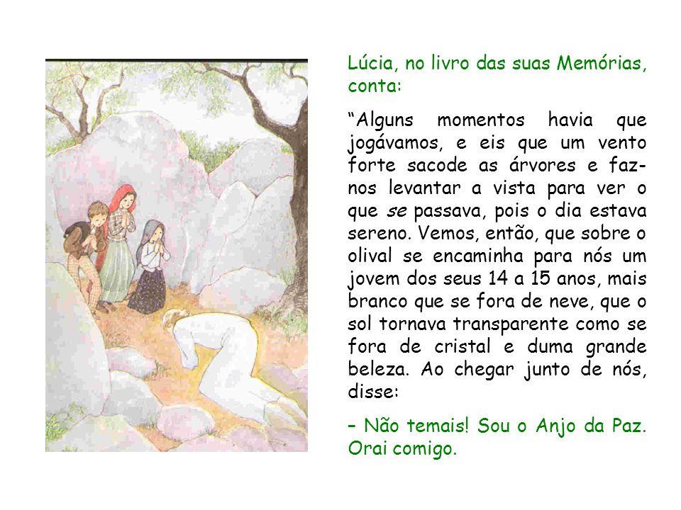 Lúcia, no livro das suas Memórias, conta: Alguns momentos havia que jogávamos, e eis que um vento forte sacode as árvores e faz- nos levantar a vista