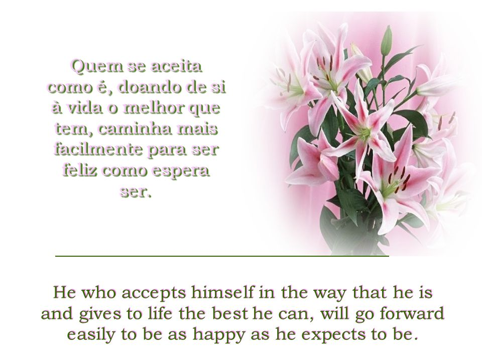 Em de felicidade convém não esquecer que nos transformamos sempre naquilo que amamos.