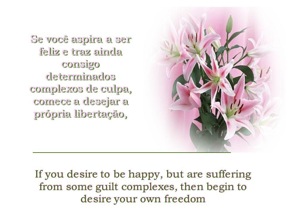 A felicidade pode exibir-se, passear, falar e comunicar-se na vida externa, mas reside com endereço exato na consciência tranquila.
