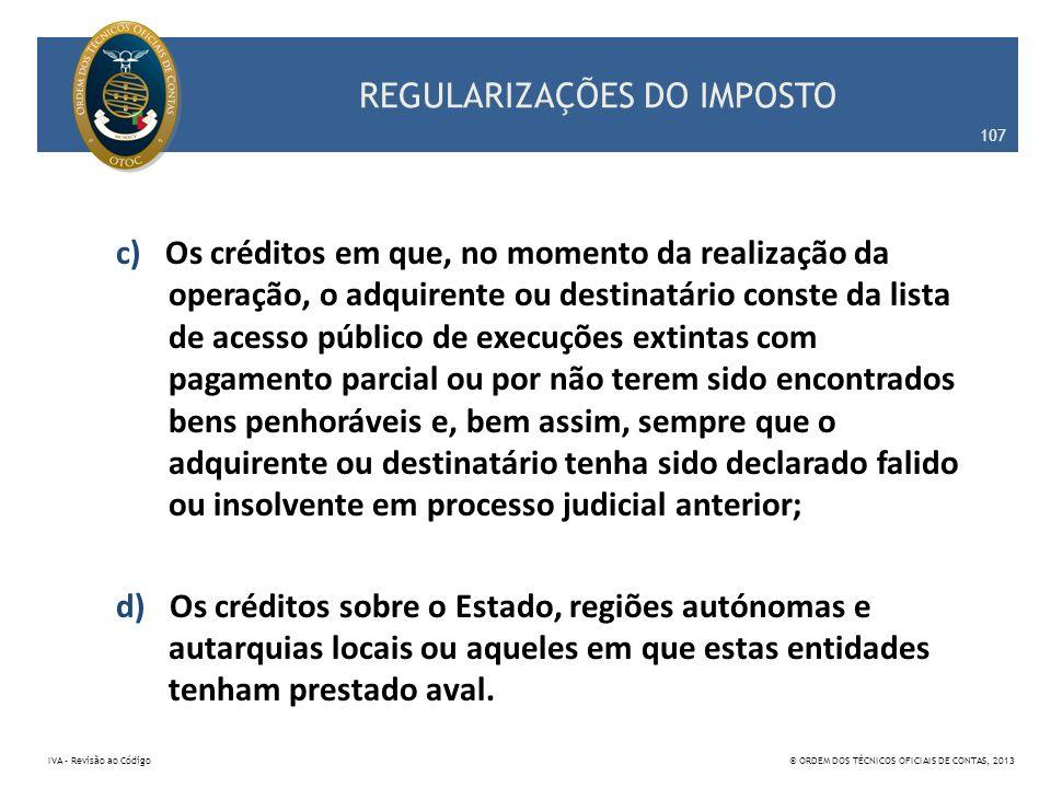 REGULARIZAÇÕES DO IMPOSTO c) Os créditos em que, no momento da realização da operação, o adquirente ou destinatário conste da lista de acesso público