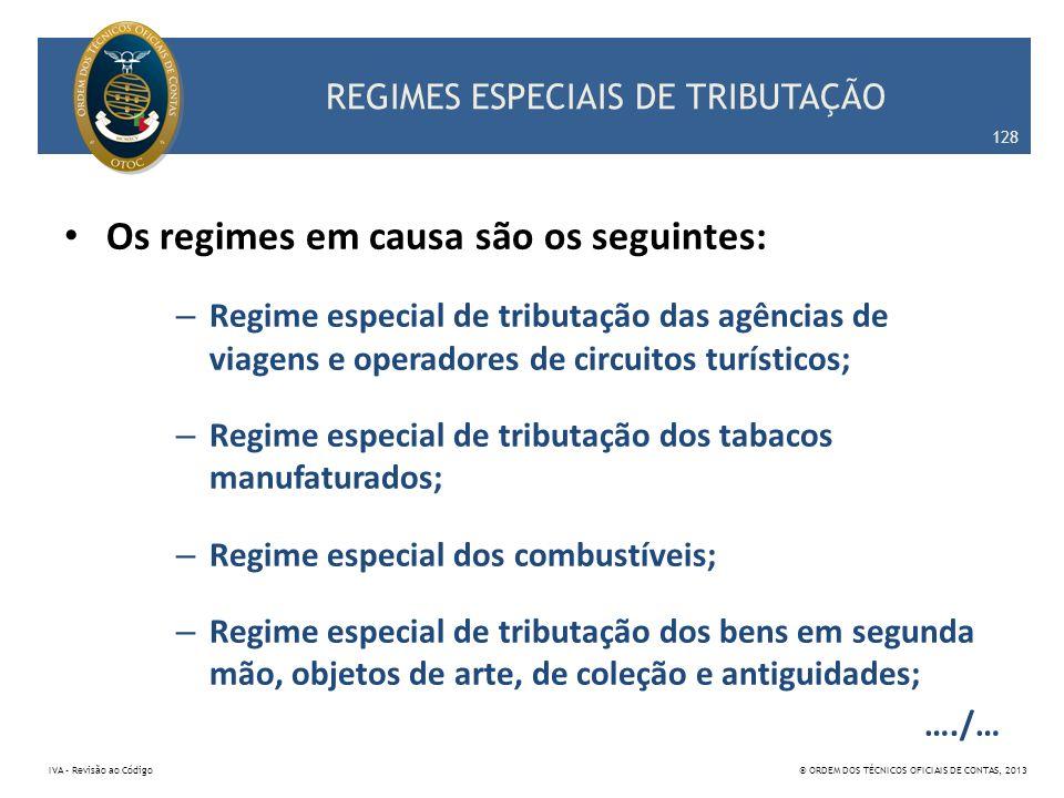 REGIMES ESPECIAIS DE TRIBUTAÇÃO Os regimes em causa são os seguintes: – Regime especial de tributação das agências de viagens e operadores de circuito