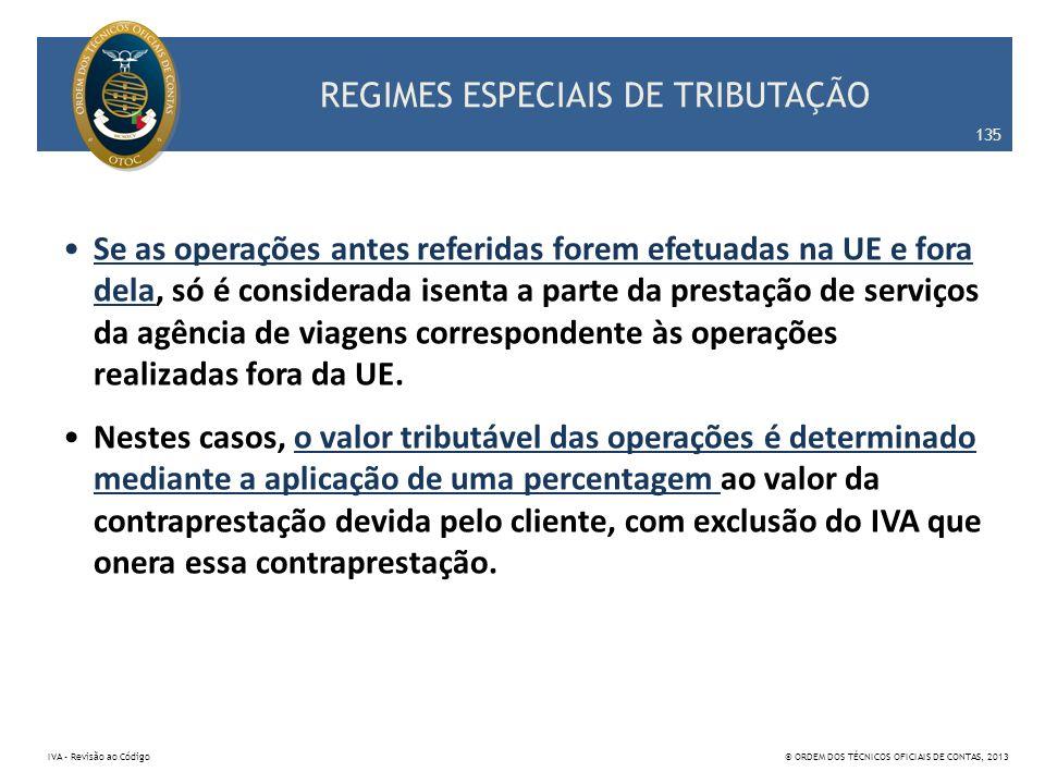 REGIMES ESPECIAIS DE TRIBUTAÇÃO Se as operações antes referidas forem efetuadas na UE e fora dela, só é considerada isenta a parte da prestação de ser