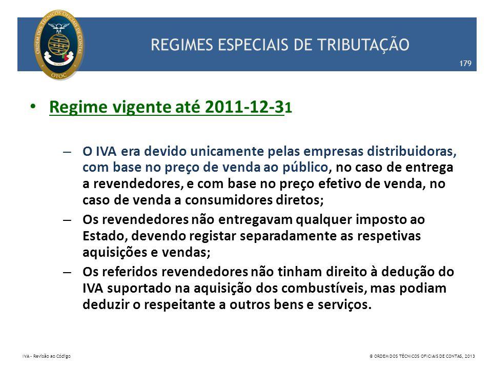 REGIMES ESPECIAIS DE TRIBUTAÇÃO Regime vigente até 2011-12-3 1 – O IVA era devido unicamente pelas empresas distribuidoras, com base no preço de venda