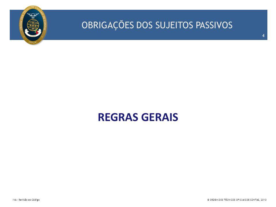 REGIMES ESPECIAIS DE TRIBUTAÇÃO 185 IVA – Revisão ao Código© ORDEM DOS TÉCNICOS OFICIAIS DE CONTAS, 2013 4.