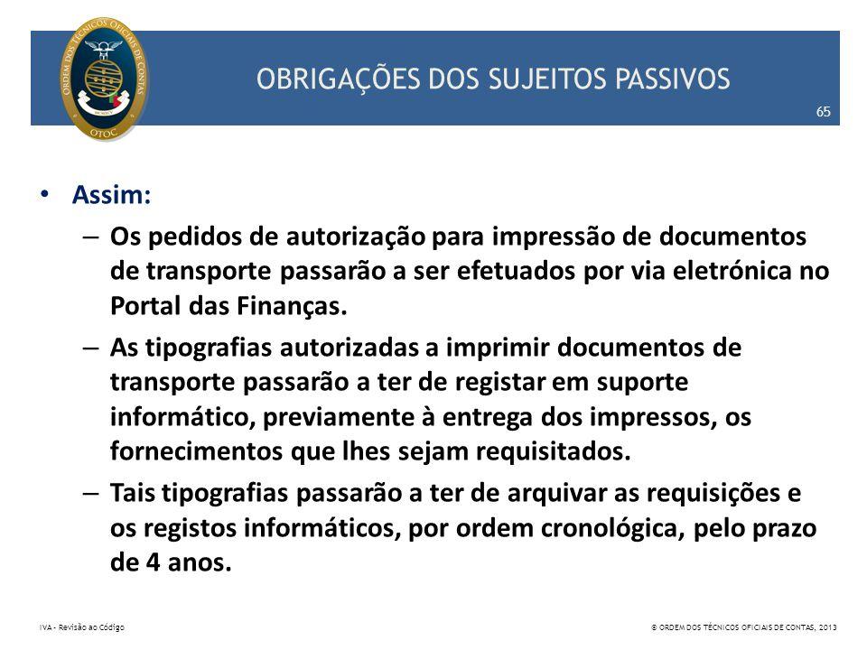 OBRIGAÇÕES DOS SUJEITOS PASSIVOS Assim: – Os pedidos de autorização para impressão de documentos de transporte passarão a ser efetuados por via eletró