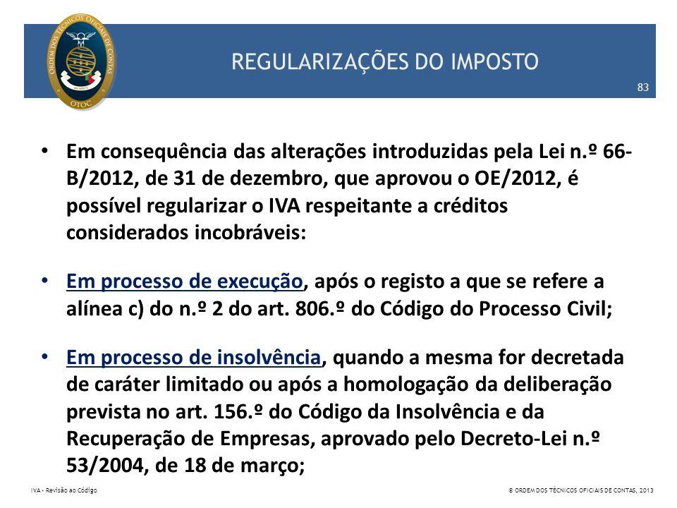 REGULARIZAÇÕES DO IMPOSTO Em consequência das alterações introduzidas pela Lei n.º 66- B/2012, de 31 de dezembro, que aprovou o OE/2012, é possível re