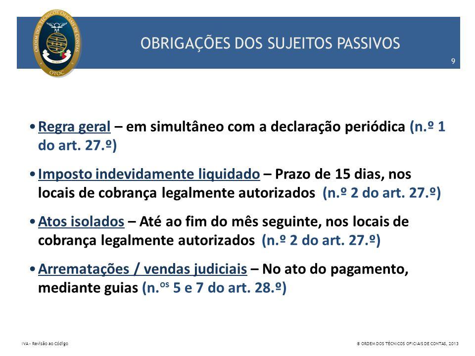 REGIMES ESPECIAIS DE TRIBUTAÇÃO 190 IVA – Revisão ao Código© ORDEM DOS TÉCNICOS OFICIAIS DE CONTAS, 2013 8.