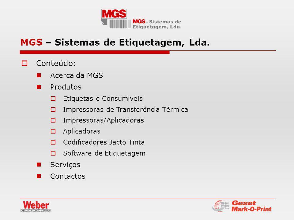 Conteúdo: Acerca da MGS Produtos Etiquetas e Consumíveis Impressoras de Transferência Térmica Impressoras/Aplicadoras Aplicadoras Codificadores Jacto