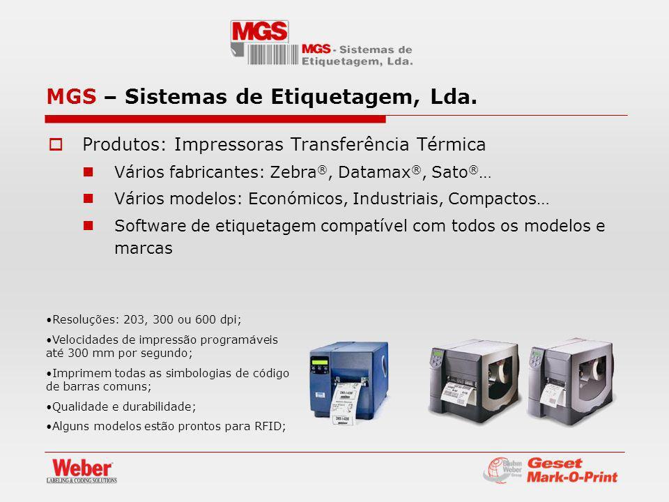 Produtos: Impressoras Transferência Térmica Vários fabricantes: Zebra ®, Datamax ®, Sato ® … Vários modelos: Económicos, Industriais, Compactos… Softw