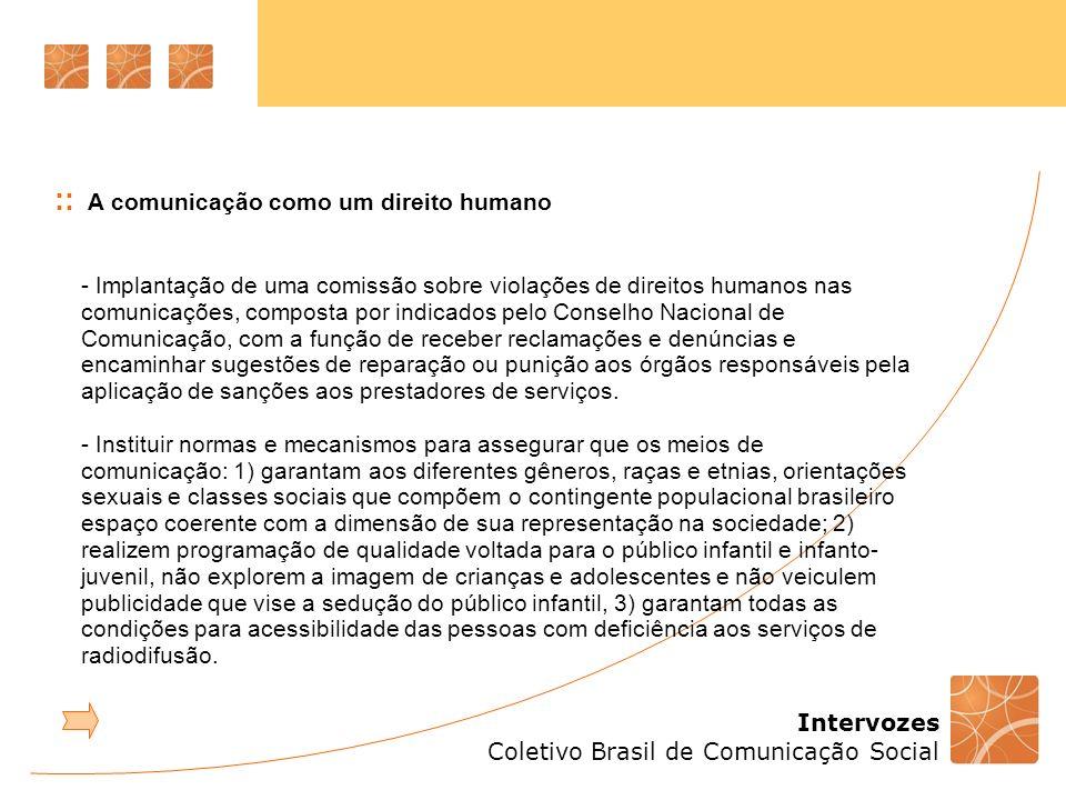 Intervozes Coletivo Brasil de Comunicação Social :: A comunicação como um direito humano - Implantação de uma comissão sobre violações de direitos hum