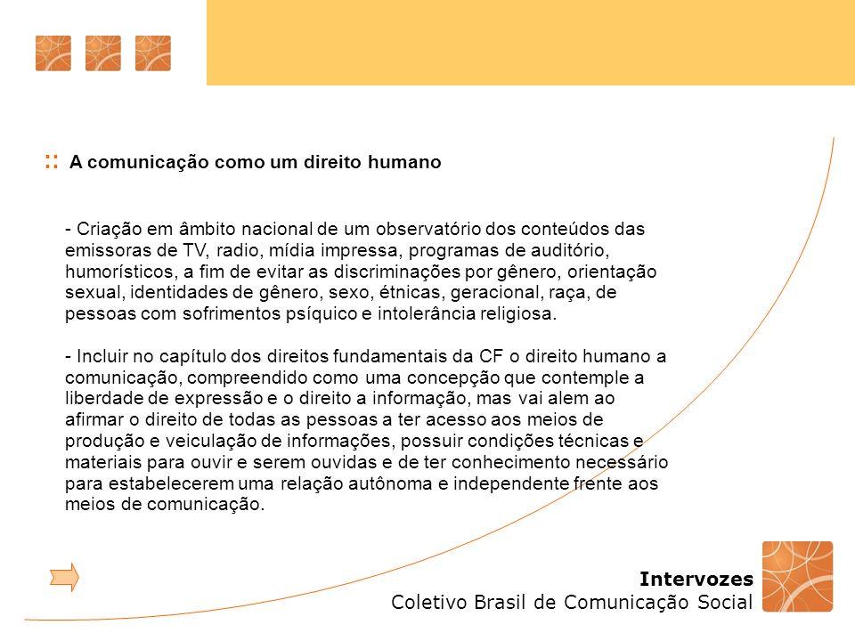 Intervozes Coletivo Brasil de Comunicação Social :: A comunicação como um direito humano - Criação em âmbito nacional de um observatório dos conteúdos