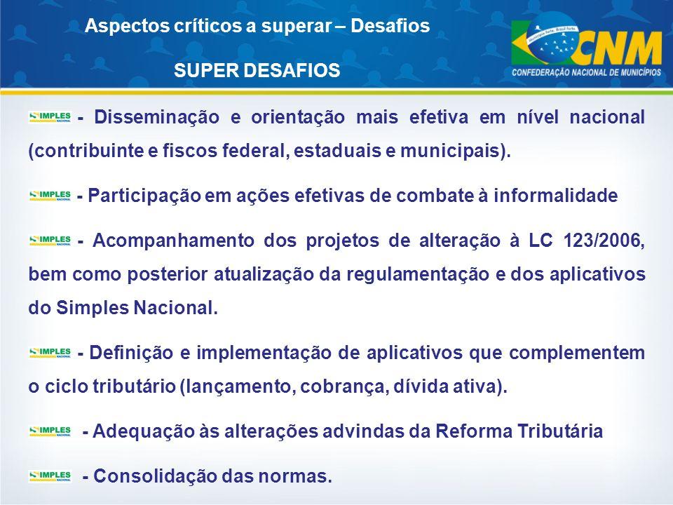 - Disseminação e orientação mais efetiva em nível nacional (contribuinte e fiscos federal, estaduais e municipais). - Participação em ações efetivas d