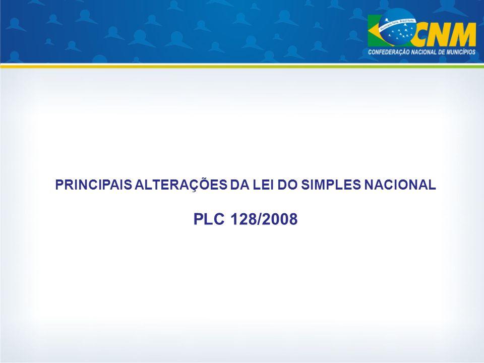 PRINCIPAIS ALTERAÇÕES DA LEI DO SIMPLES NACIONAL PLC 128/2008