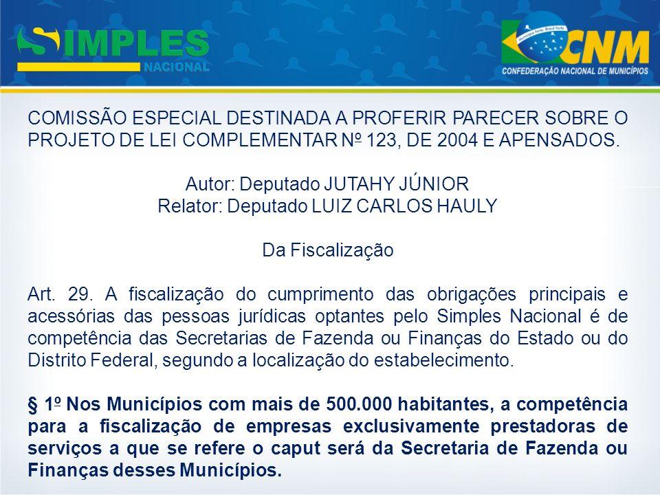 COMISSÃO ESPECIAL DESTINADA A PROFERIR PARECER SOBRE O PROJETO DE LEI COMPLEMENTAR Nº 123, DE 2004 E APENSADOS. Autor: Deputado JUTAHY JÚNIOR Relator: