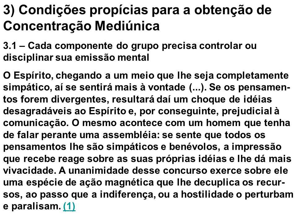 3) Condições propícias para a obtenção de Concentração Mediúnica 3.1 – Cada componente do grupo precisa controlar ou disciplinar sua emissão mental O