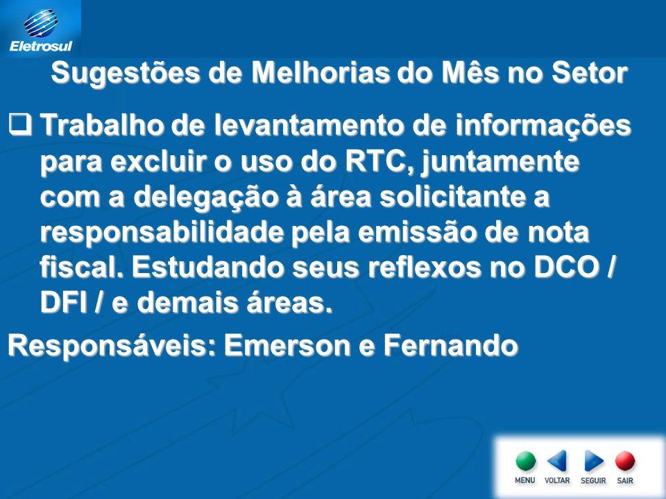 Trabalho de levantamento de informações para excluir o uso do RTC, juntamente com a delegação à área solicitante a responsabilidade pela emissão de nota fiscal.