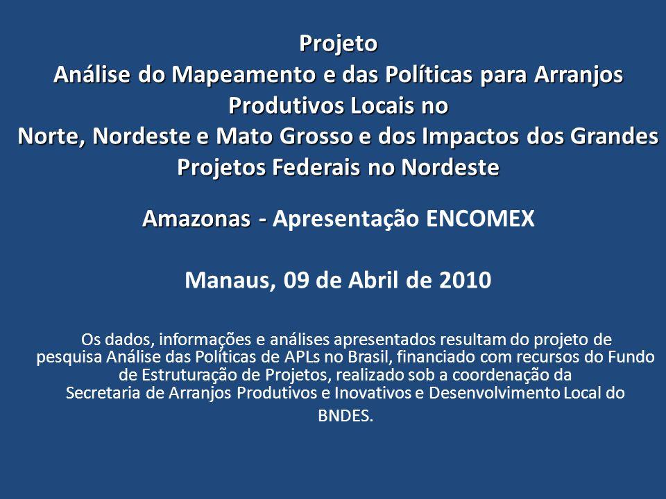 Projeto Análise do Mapeamento e das Políticas para Arranjos Produtivos Locais no Norte, Nordeste e Mato Grosso e dos Impactos dos Grandes Projetos Fed