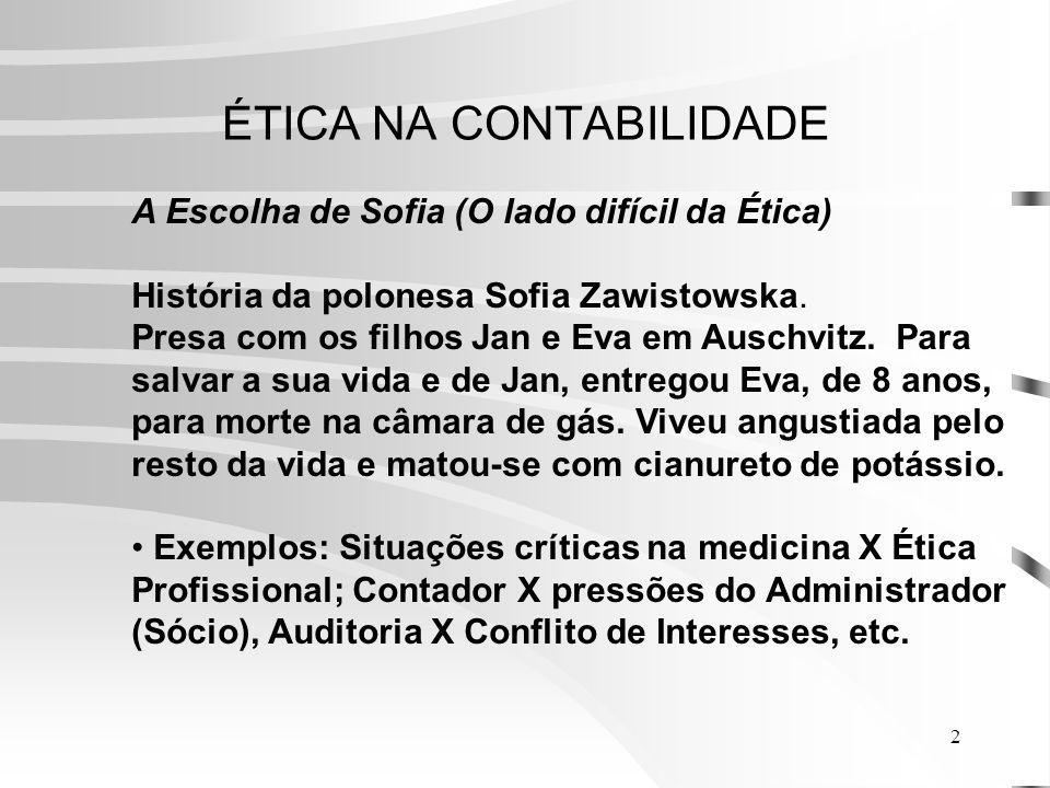 2 ÉTICA NA CONTABILIDADE A Escolha de Sofia (O lado difícil da Ética) História da polonesa Sofia Zawistowska.