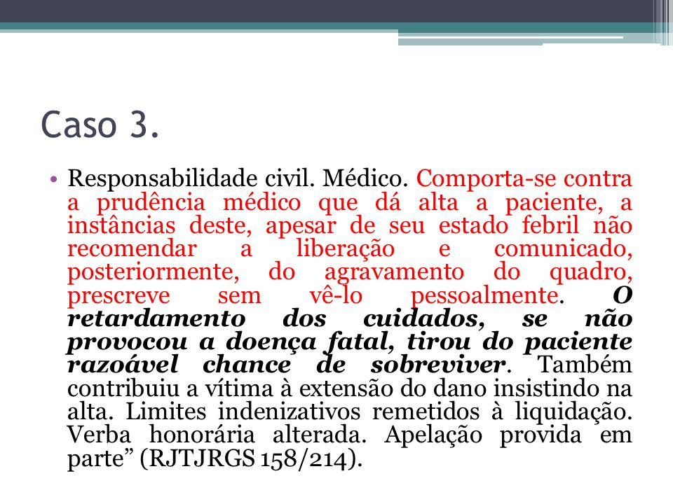 Caso 3.Responsabilidade civil. Médico.