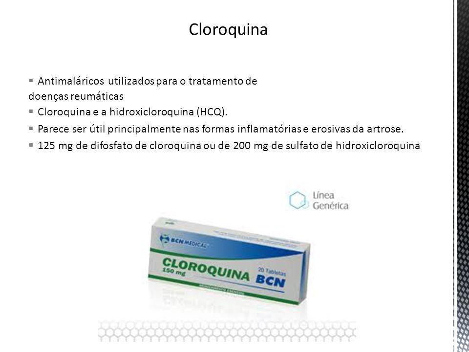 Antimaláricos utilizados para o tratamento de doenças reumáticas Cloroquina e a hidroxicloroquina (HCQ). Parece ser útil principalmente nas formas inf