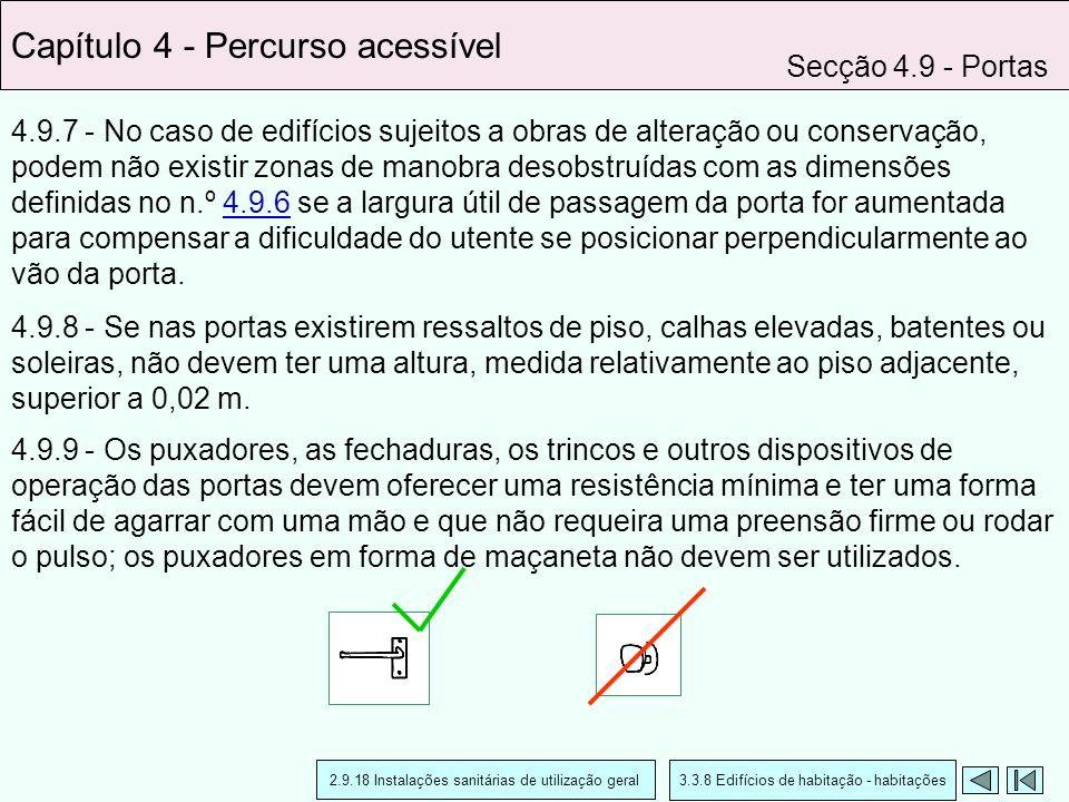 4.9.7 - No caso de edifícios sujeitos a obras de alteração ou conservação, podem não existir zonas de manobra desobstruídas com as dimensões definidas