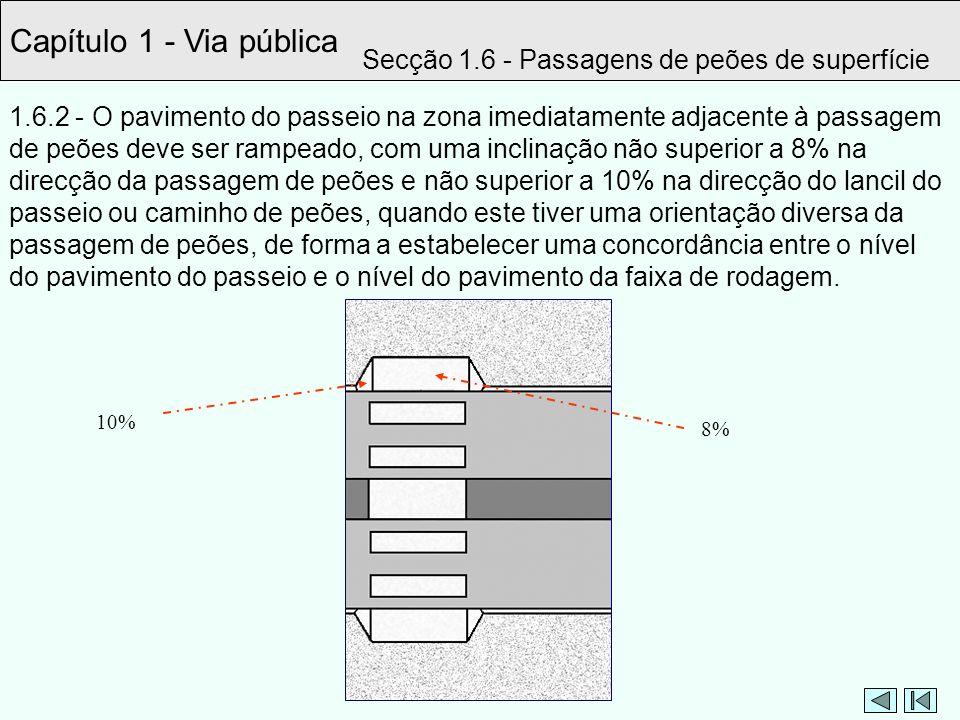 Capítulo 1 - Via pública Secção 1.6 - Passagens de peões de superfície 1.6.2 - O pavimento do passeio na zona imediatamente adjacente à passagem de pe