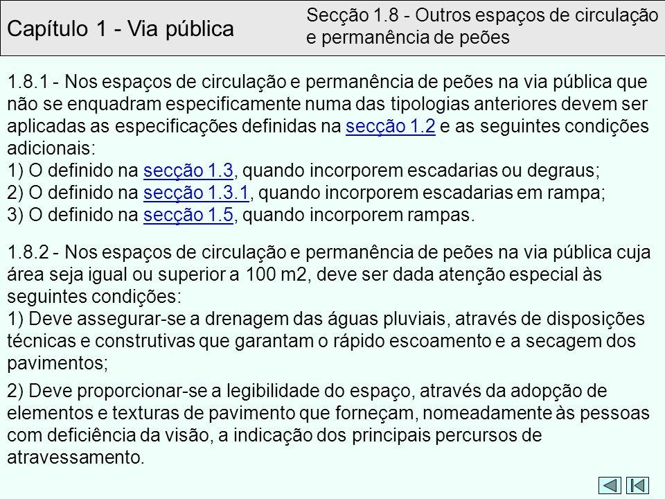 Capítulo 1 - Via pública Secção 1.8 - Outros espaços de circulação e permanência de peões 1.8.1 - Nos espaços de circulação e permanência de peões na