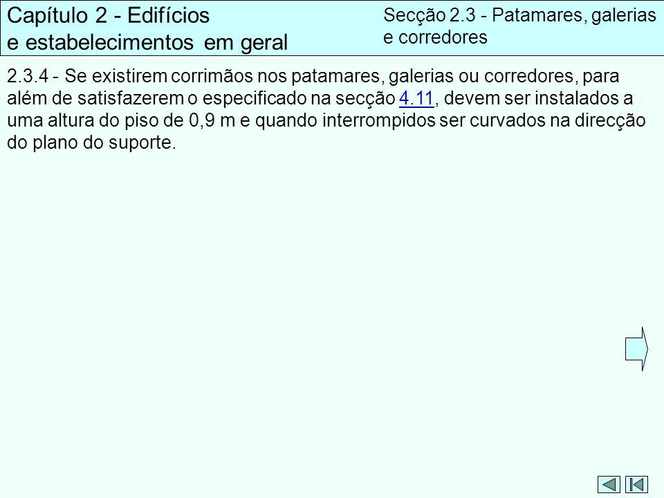 Capítulo 2 - Edifícios e estabelecimentos em geral Secção 2.3 - Patamares, galerias e corredores 2.3.4 - Se existirem corrimãos nos patamares, galeria