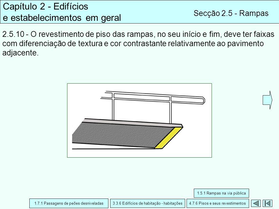 2.5.10 - O revestimento de piso das rampas, no seu início e fim, deve ter faixas com diferenciação de textura e cor contrastante relativamente ao pavi