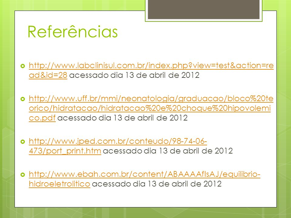Referências http://www.labclinisul.com.br/index.php?view=test&action=re ad&id=28 acessado dia 13 de abril de 2012 http://www.labclinisul.com.br/index.
