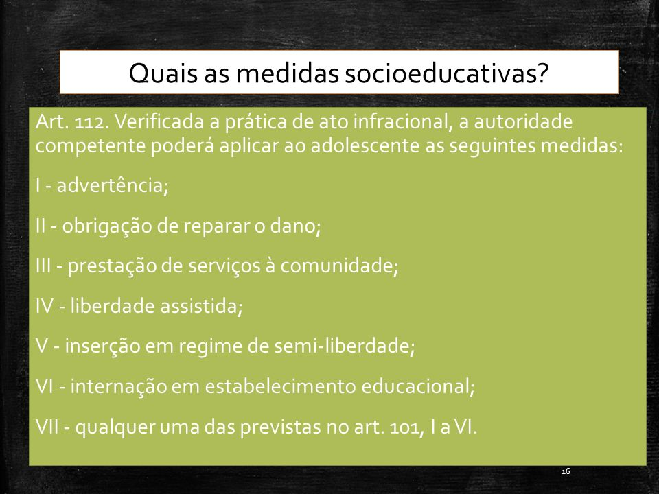 Quais as medidas socioeducativas.Art. 112.