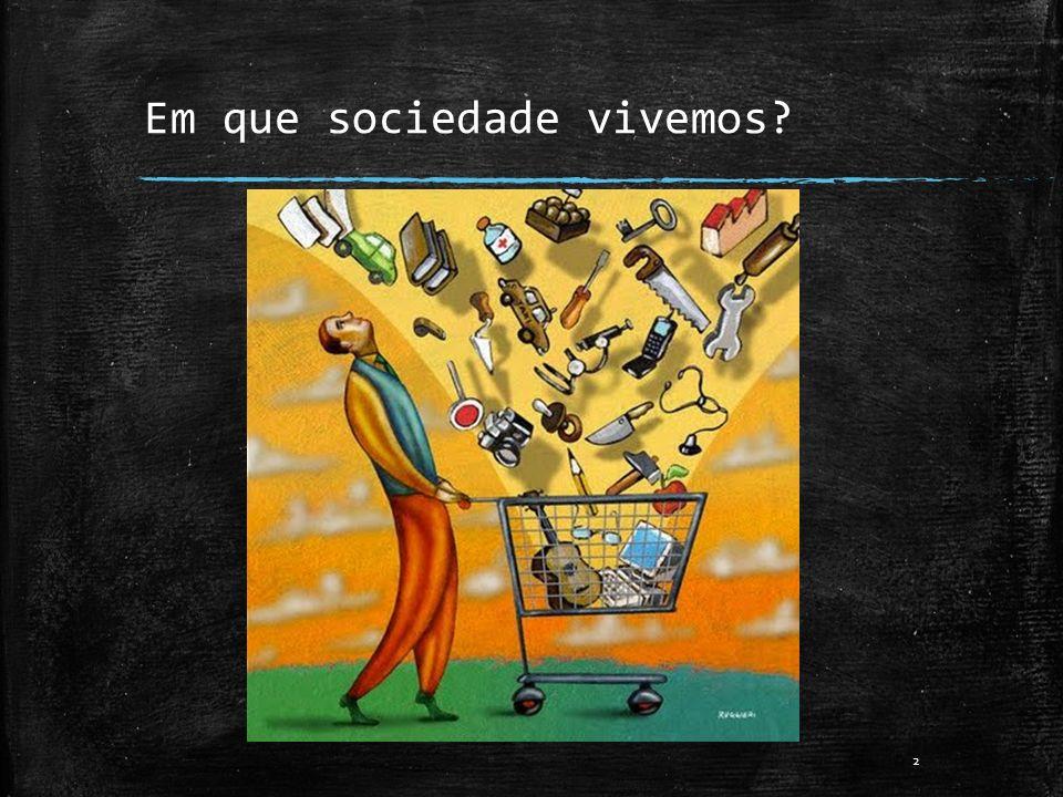 Em que sociedade vivemos? 2
