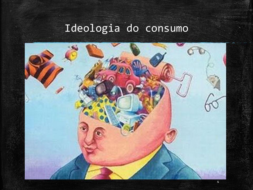 Ideologia do consumo 4