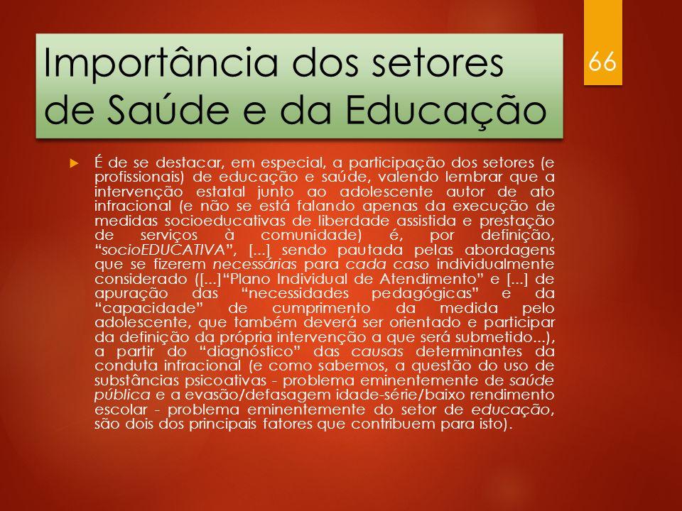 Importância dos setores de Saúde e da Educação É de se destacar, em especial, a participação dos setores (e profissionais) de educação e saúde, valend
