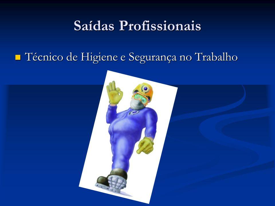 Saídas Profissionais Técnico de Higiene e Segurança no Trabalho Técnico de Higiene e Segurança no Trabalho